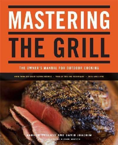 Mastering the Grill Cookbook - includes 350 recipes + tips & techniques: Owners Manual, Gifts Ideas, Books Worth, Andrew Schloss, Cookbook Shelf, Outdoor Cooking, Grilled Cookbook, Cookbook Paperback, Cooking Books