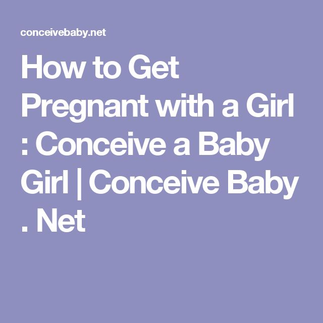 How to Get Pregnant with a Girl : Conceive a Baby Girl | Conceive Baby . Net