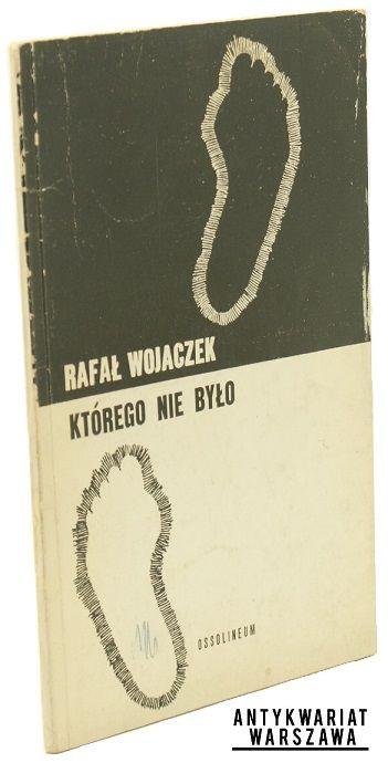 Rafał Wojaczek  Którego nie było  First Edition