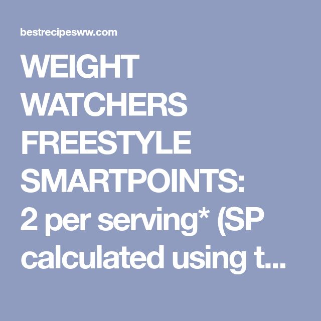 WEIGHT WATCHERS FREESTYLE SMARTPOINTS: 2 per serving* (SP calculated using the recipe builder on weightwatchers.com), a serving was 4 SPs on the previous program WEIGHT WATCHERS POINTS PLUS: 6 per serving* (PP calculated using a Weight Watchers PointsPlus calculator and the nutrition information below) NUTRITION INFORMATION PER SERVING*: 229 calories, 12 g carbs, 1 g sugar, […]