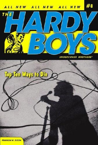 Top Ten Ways to Die (Hardy Boys: All New Undercover Brothers #8)/Franklin W. Dixon