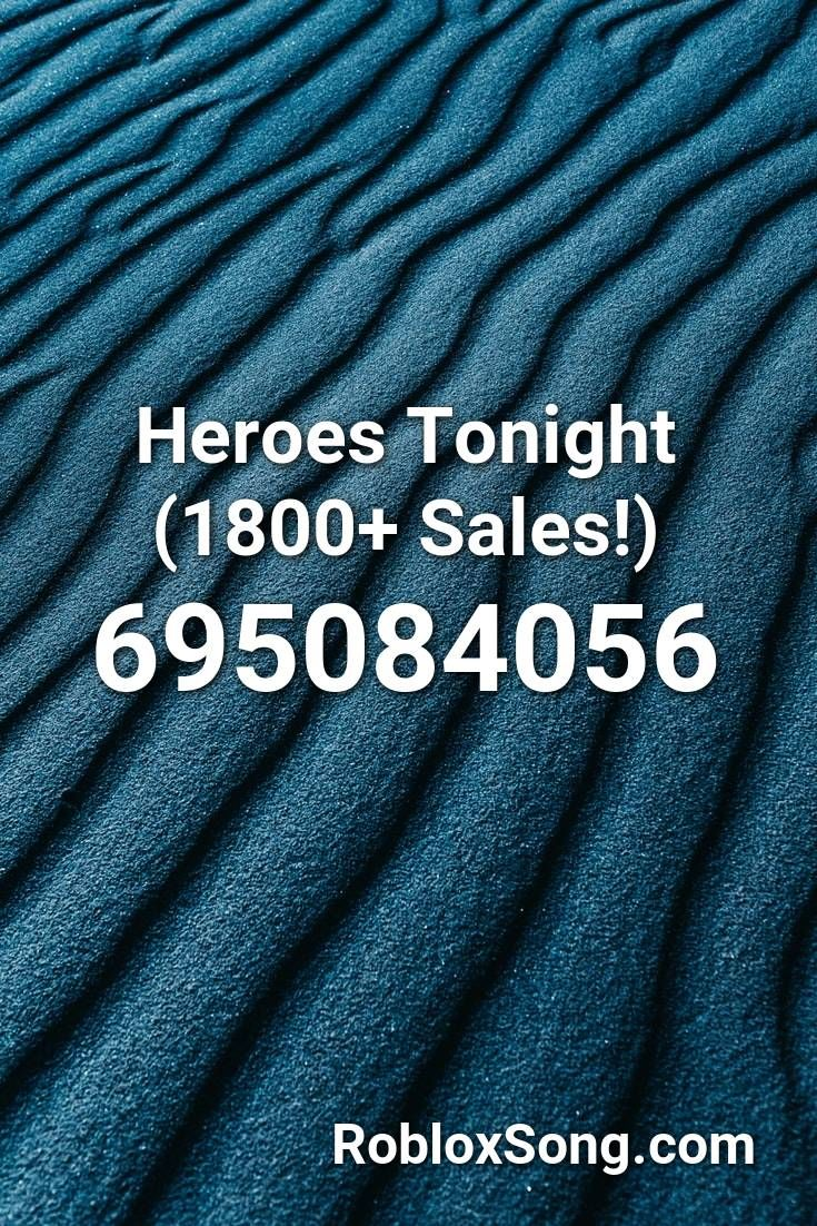 Heroes Tonight 1800 Sales Roblox Id Roblox Music Codes In