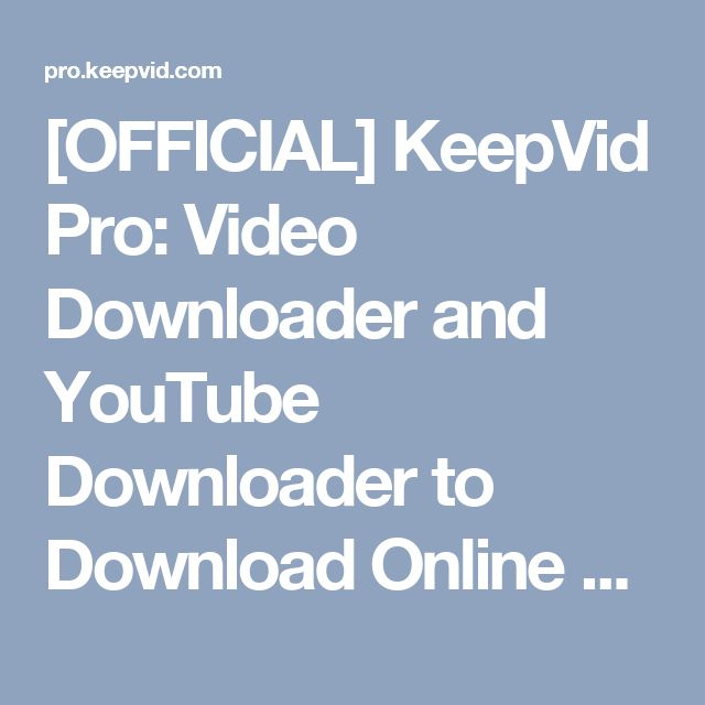 [OFFICIAL] KeepVid Pro: Video Downloader and YouTube Downloader to Download Online Videos