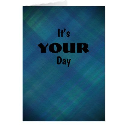 Its Your Day card - birthday cards invitations party diy personalize customize celebration