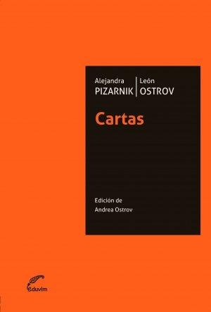 Alejandra Pizarnik – León Ostrov. Cartas. Una edición de Andrea Ostrov – EDUVIM