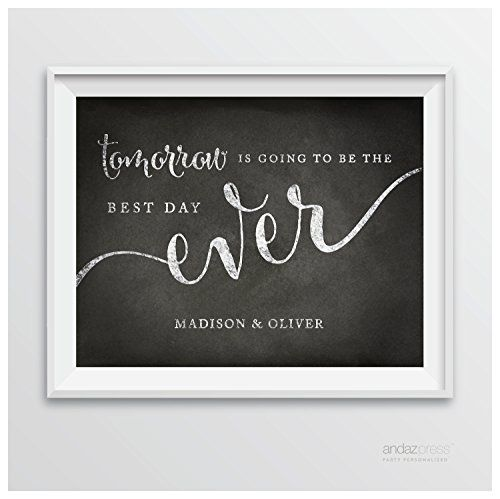 Andaz Press Personalized Wedding Party Signs, Vintage Chalkboard Print, 8.5-inch x 11-inch, Tomorrow is Going to be the Best Day Ever Rehearsal Dinner Sign, 1-Pack, Custom Made Any Name