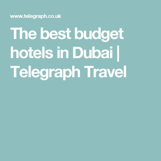 The best budget hotels in Dubai   Telegraph Travel