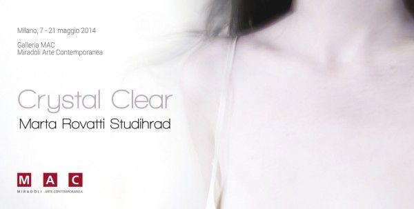 """""""Crystal Clear"""" di Marta Rovatti Studihrad Inaugurazione: mercoledì 7 maggio alle 18 presso MAC Miradoli Arte Contemporanea, Alzaia Naviglio Grande, 54 - Milano."""
