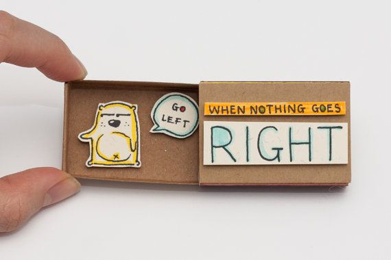"Fun Encouragement Inspirational Card Matchbox / Gift box / ""If nothing goes right"" message"