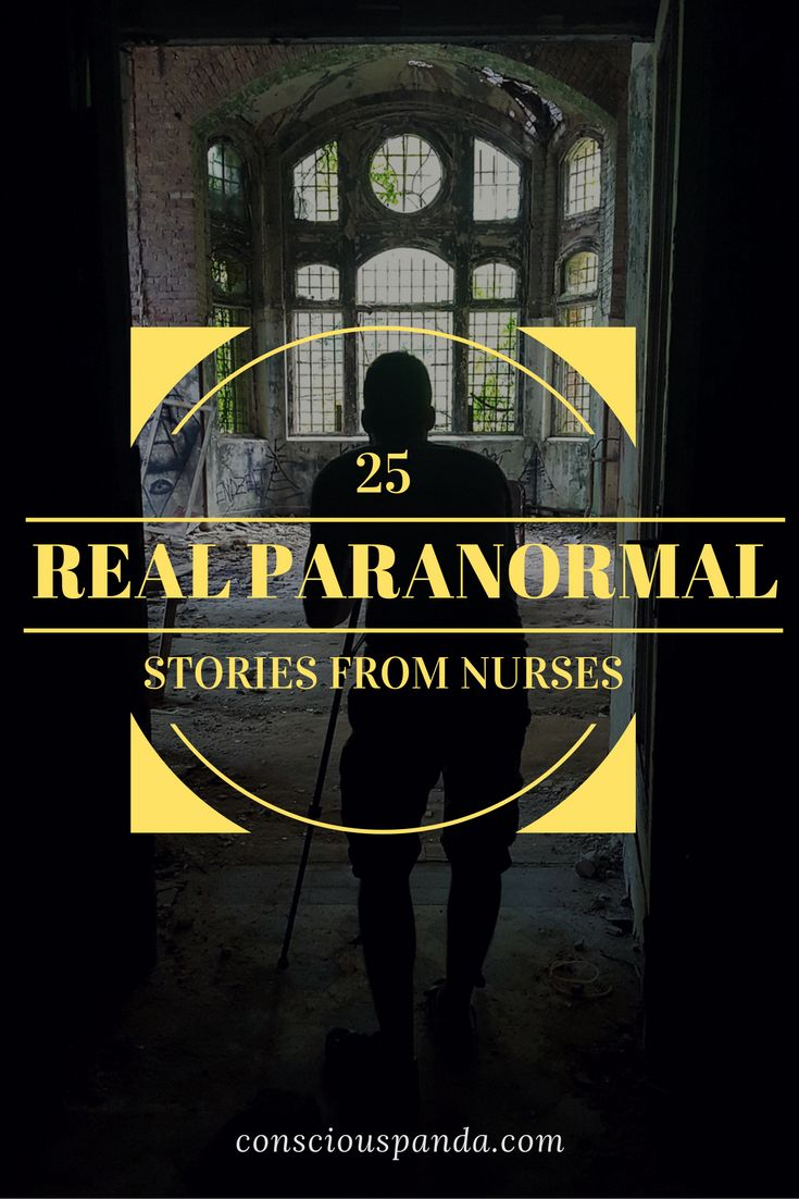 25 Real Paranormal Stories from Nurses
