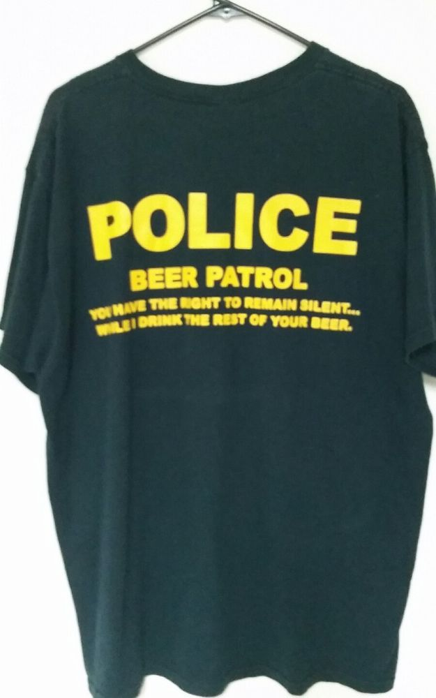 Police Beer Patrol Brand T'shirt Black Alcohol Police funny t shirt keg party XL #FruitoftheLoom #ShortSleeve