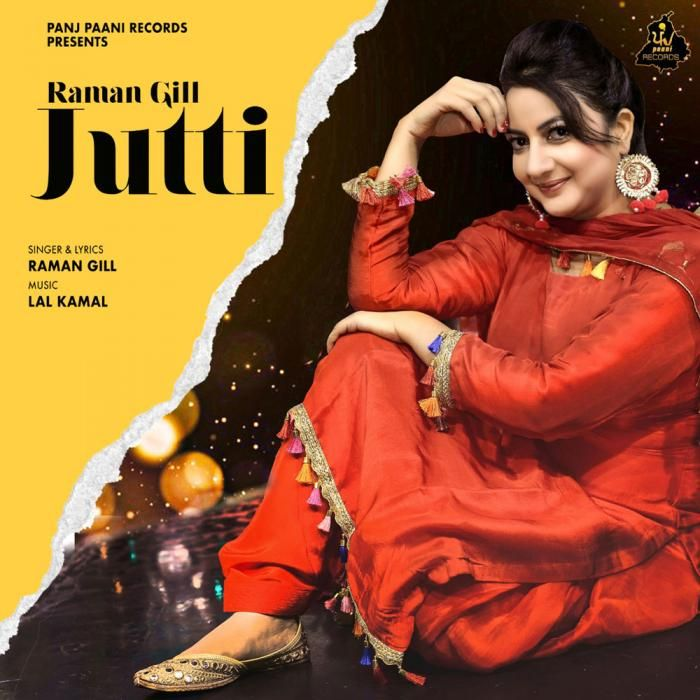 Jutti By Raman Gill Mp3 Punjabi Song Download And Listen Songs Jutti All Songs