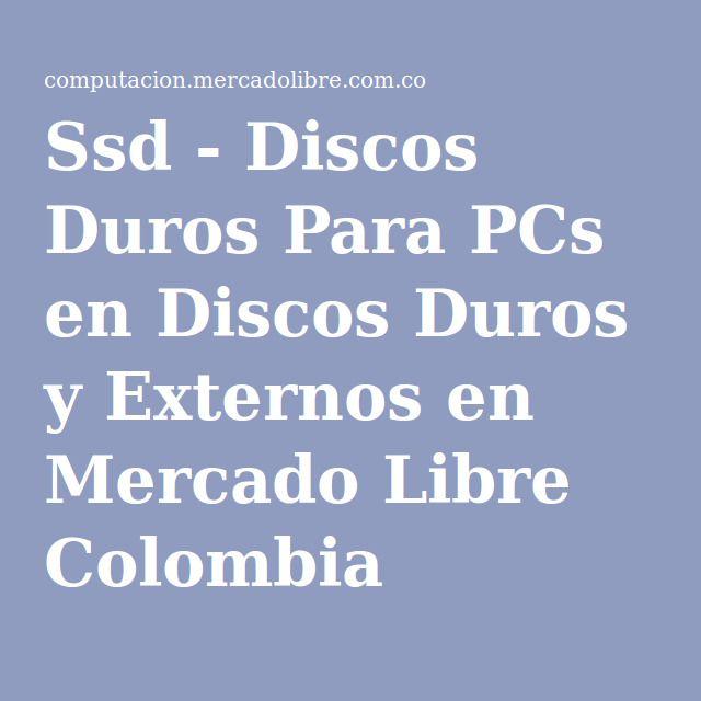 Ssd - Discos Duros Para PCs en Discos Duros y Externos en Mercado Libre Colombia