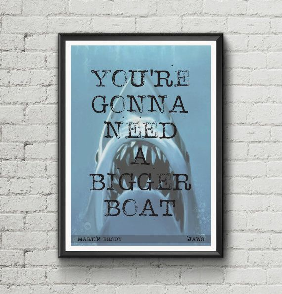 Jaws film quote   You're Gonna Need A by CountryHouseStudios
