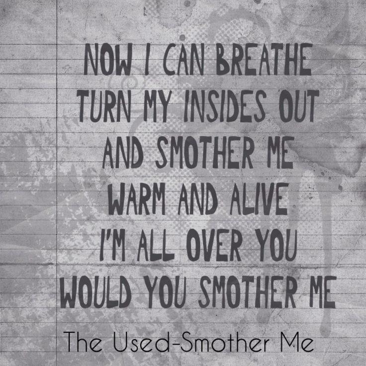 The Used lyrics | Smother Me