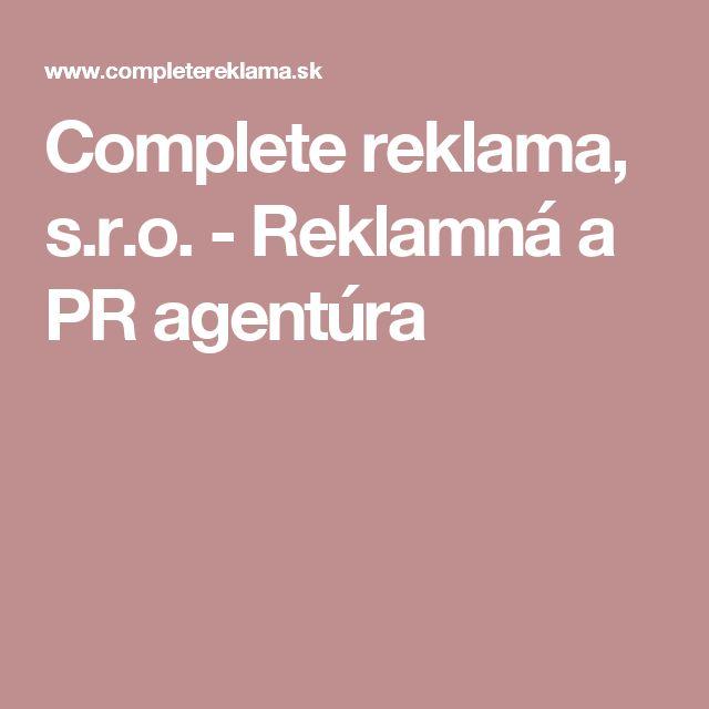Complete reklama, s.r.o. - Reklamná a PR agentúra