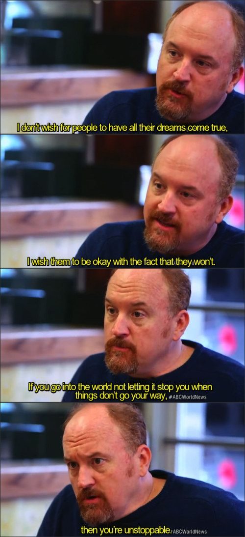 And when he gave the best advice of all time: | 25 Times Louis C.K. Proved He Is Our Greatest Philosopher