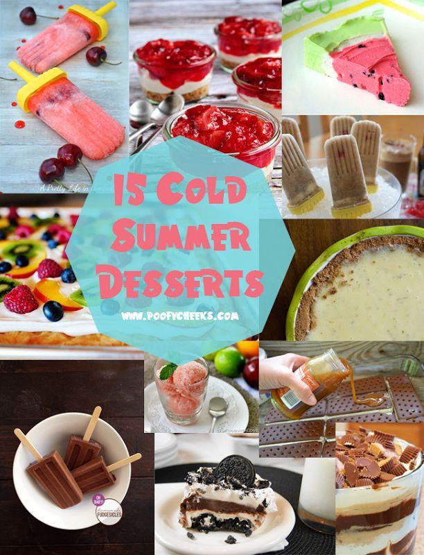 15 Cold Summer Desserts! #summer #dessert