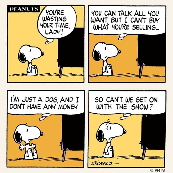 Snoopy watches TV commercials.