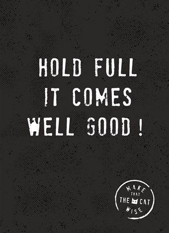 Hold full it comes wel good! #Hallmark #HallmarkNL #versvandepers #quote