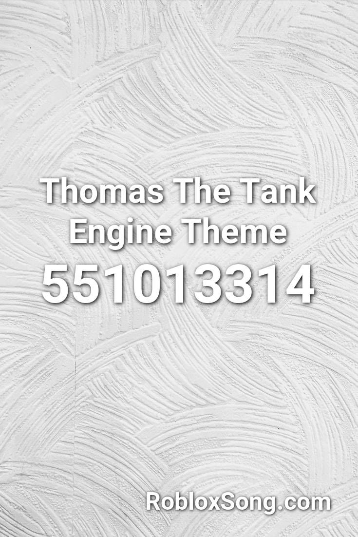 Thomas The Tank Engine Theme Roblox Id Roblox Music Codes In
