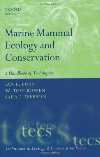 Marine Mammal Ecology and Conservation: A Handbook of Techniques (Oxford Biology) by Ian L. Boyd http://www.amazon.com/dp/0199216576/ref=cm_sw_r_pi_dp_Xyx2tb1TVVNXQ1WF