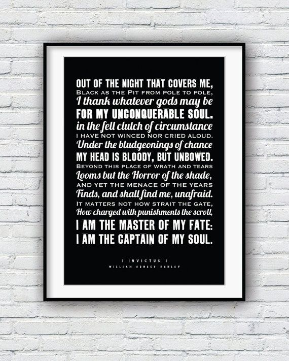 Invictus - written in 1875 by English poet William Ernest Henley. This inspirational poem, presented in a modern typographic style is a great addition to any home or office and a perfect graduation or housewarming gift.  Original poster print only available at Redpostbox - - Available in the following sizes: (image shown is A3 size)  A4, which measures 297mm x 210 mm or 11.7in x 8.3in A3, which measures 420mm x 297mm or 16.5 x 11.7 A2, which measures 420 x 594 mm or 16.5 x 23.4 10 x 8 inches…