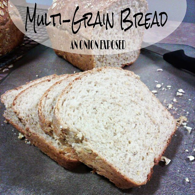 Multi-Grain Bread {An Onion Exposed} A wonderful & easy recipe for some good-for-you bread!