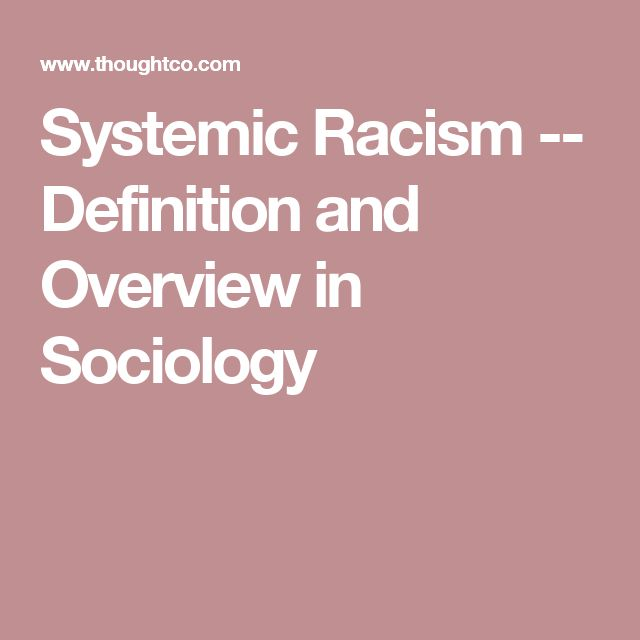 Systemic Racism -- Definition and Overview in Sociology