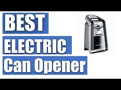 Best electric can opener | Top 5 electric can opener in 2017. What is the Best Electric Can Opener? Trust it or not, the electric can openers you can discover …