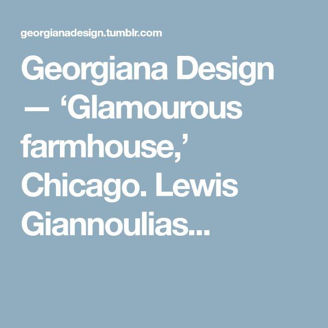 Georgiana Design — 'Glamourous farmhouse,' Chicago. Lewis Giannoulias...
