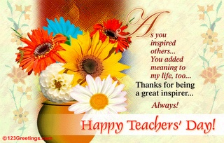 quotes on teacher day its simply inspirational for me thanks for being a great inspiring always happy teacher's day.