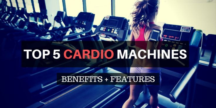 5 Best Cardio Machines With Benefits + Features (2017 Reviews)  http://superrunfitness.com/best-cardio-machine/  #BestCardioMachines #BestCardioMachines2017