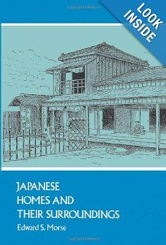 Japanese Homes and Their Surroundings (Dover Architecture): Edward S. Morse: 9780486207469: Amazon.com: Books