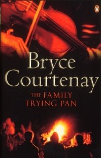 Bryce Courtenay / The Family Frying Pan