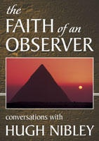 The Faith of an Observer: Conversations with Hugh Nibley