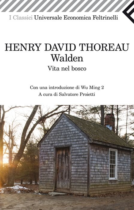Henry David Thoreau L'edizione Feltrinelli ha un'introduzione di WM 2