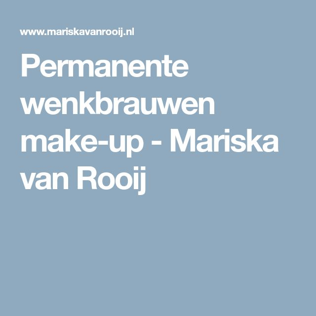 Permanente wenkbrauwen make-up - Mariska van Rooij