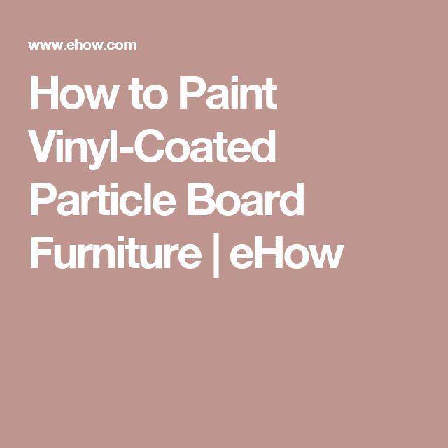 25+ Best Ideas About Paint Particle Board On Pinterest