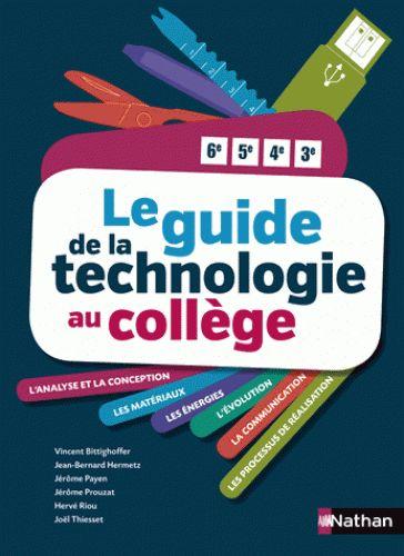 Le guide de la technologie au collège  http://cataloguescd.univ-poitiers.fr/masc/Integration/EXPLOITATION/statique/recherchesimple.asp?id=186279086
