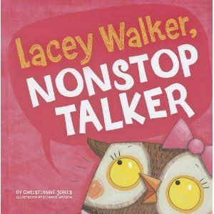 Lacey Walker, Nonstop Talker -- A book about the importance of listening.