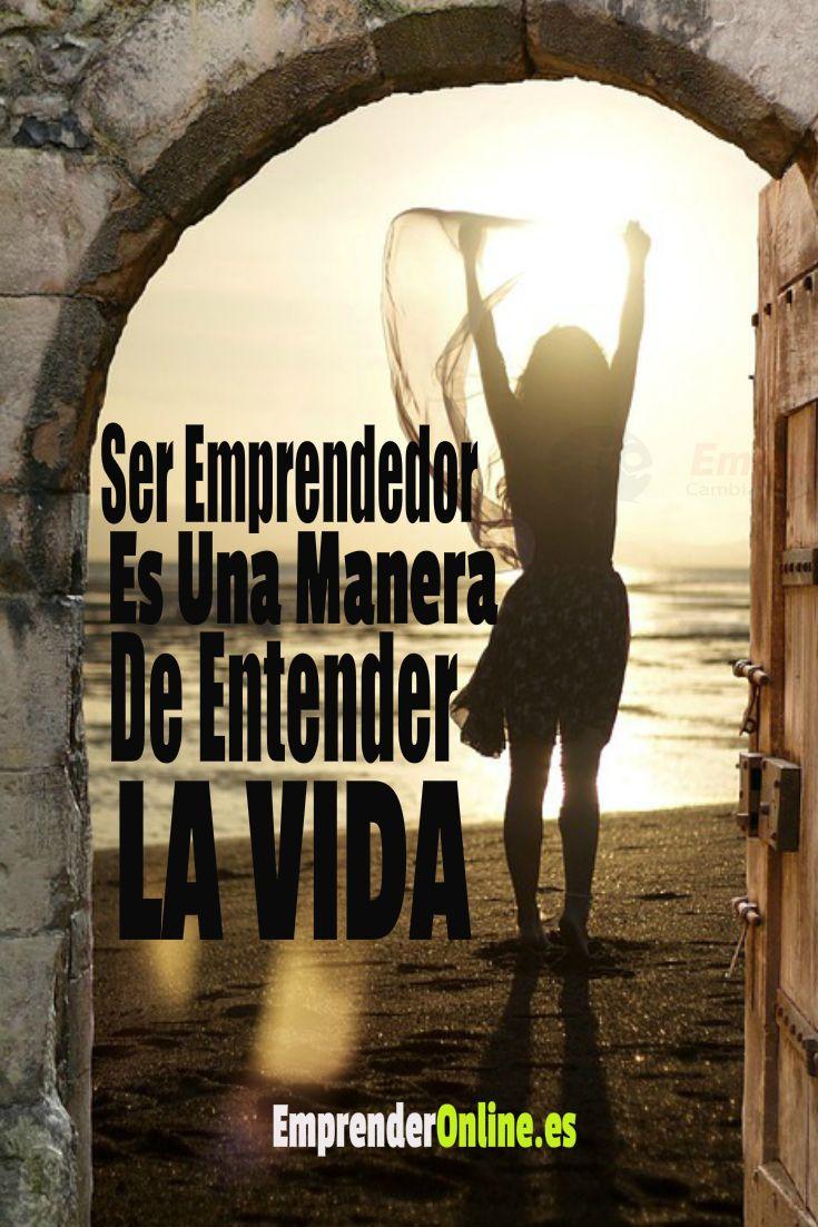 Ser emprendedor es una manera de entender la VIDA. Comparte si acuerdas ;) #emprendedor #emprendedores #emprenderonline #exito #motivacion #frasedeldia