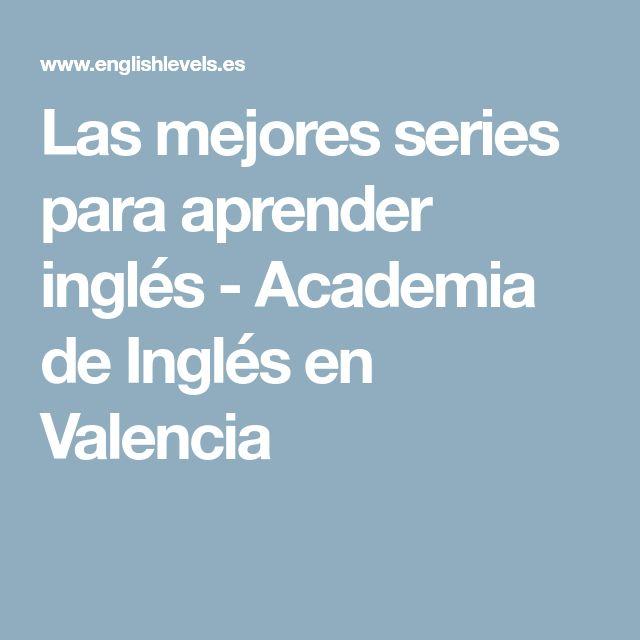 Las mejores series para aprender inglés - Academia de Inglés en Valencia