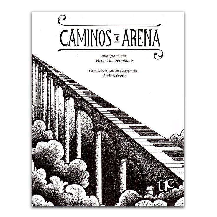 Caminos de arena – Varios – Universidad del Cauca www.librosyeditores.com Editores y distribuidores.
