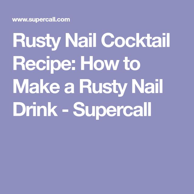 Rusty Nail Cocktail Recipe: How to Make a Rusty Nail Drink - Supercall