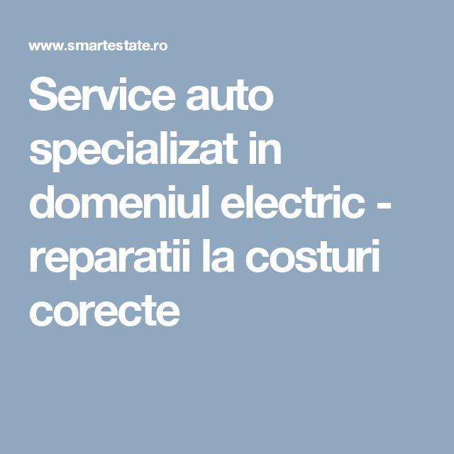 Service auto specializat in domeniul electric - reparatii la costuri corecte