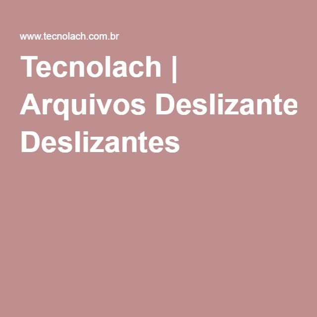 Tecnolach | Arquivos Deslizantes