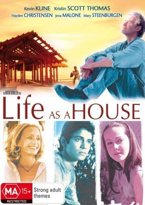 Life As A House (2001) A wonderful, heart breaking movie...