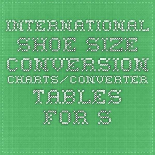 International Shoe Size Conversion Charts/Converter Tables for Shoes Sizes