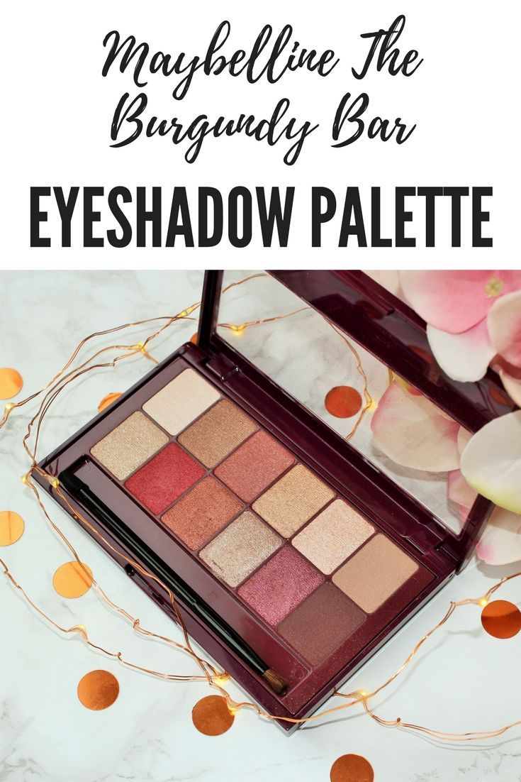 My review of Maybelline's on-trend and very affordable Burgundy Bar eyeshadow palette